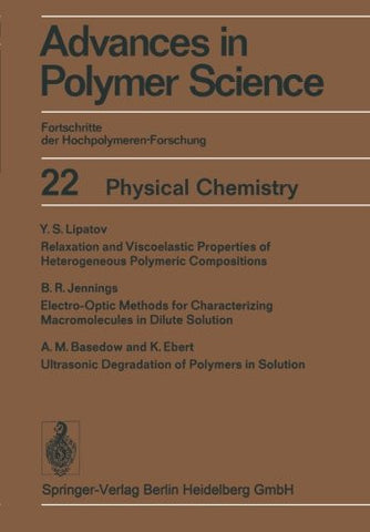 Physical Chemistry (Advances in Polymer Science)