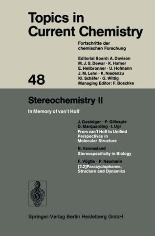 Stereochemistry II: In Memory of van't Hoff (Topics in Current Chemistry) (Volume 48)