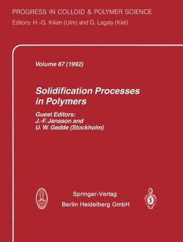 Solidification Processes in Polymers (Progress in Colloid and Polymer Science)