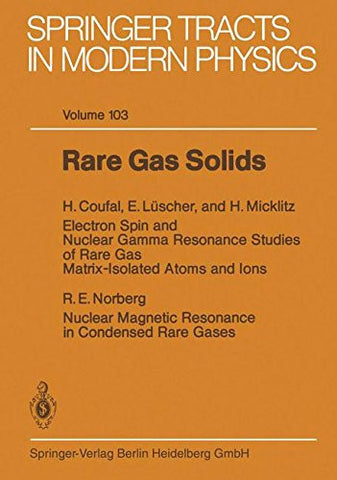 Rare Gas Solids (Springer Tracts in Modern Physics) (Volume 103)