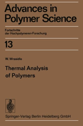 Thermal Analysis of Polymers (Advances in Polymer Science) (Volume 13)