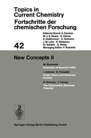 New Concepts II (Topics in Current Chemistry) (Volume 42)