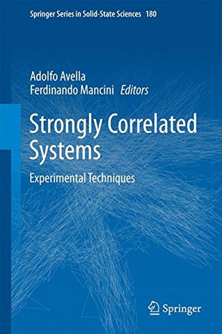 Strongly Correlated Systems: Experimental Techniques (Springer Series in Solid-State Sciences)