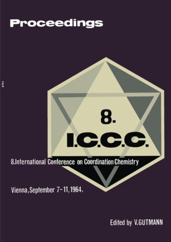 Proceedings of the 8th International Conference on Coordination Chemistry: Vienna, 7.-11. September 1964