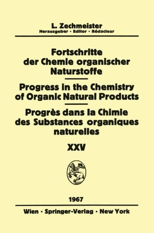 Progress in the Chemistry of Organic Natural Products / Fortschritte der Chemie Organischer Naturstoffe / Progrès dans la Chimie des Substances ... (Volume 25) (English and German Edition)