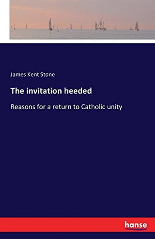 The invitation heeded: Reasons for a return to Catholic unity