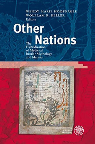 Other Nations: The Hybridization of Medieval Insular Mythology and Identity (Britannica Et Americana)
