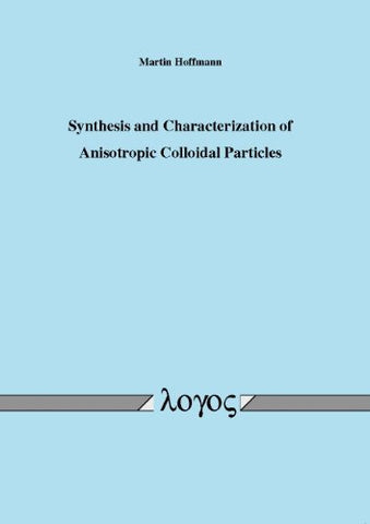 Synthesis and Characterization of Anisotropic Colloidal Particles