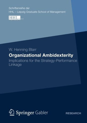 Organizational Ambidexterity: Implications for the Strategy-Performance Linkage