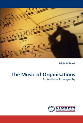 The Music of Organisations: An Aesthetic Ethnography
