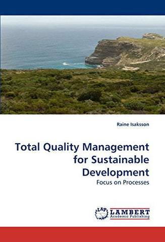 Total Quality Management for Sustainable Development: Focus on Processes