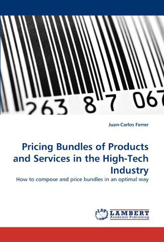 Pricing Bundles of Products and Services in the High-Tech Industry: How to compose and price bundles in an optimal way
