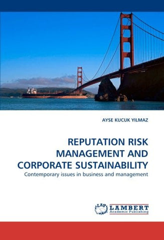 REPUTATION RISK MANAGEMENT AND CORPORATE SUSTAINABILITY: Contemporary issues in business and management