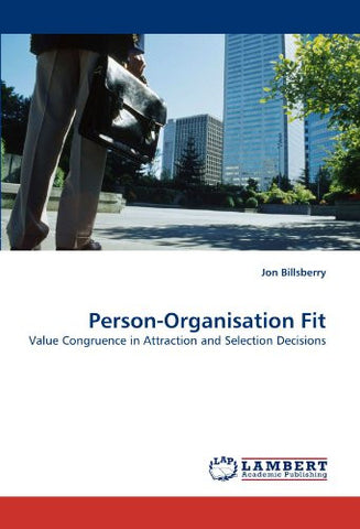 Person-Organisation Fit: Value Congruence in Attraction and Selection Decisions