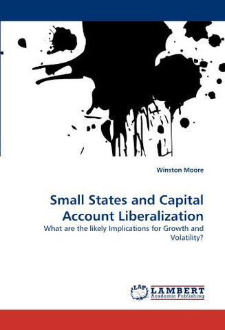 Small States and Capital Account Liberalization: What are the likely Implications for Growth and Volatility?