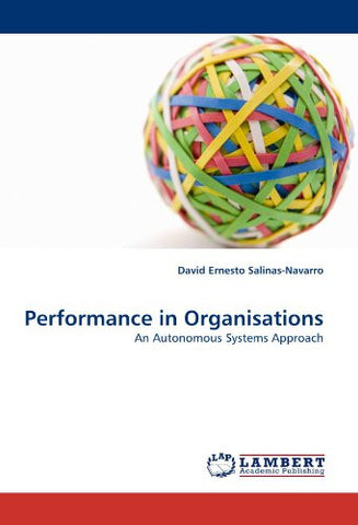 Performance in Organisations: An Autonomous Systems Approach