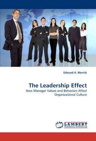 The Leadership Effect: How Manager Values and Behaviors Affect Organizational Culture