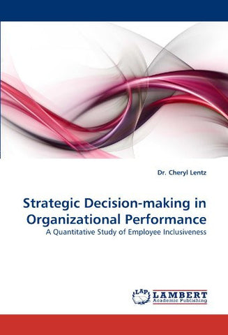 Strategic Decision-making in Organizational Performance: A Quantitative Study of Employee Inclusiveness