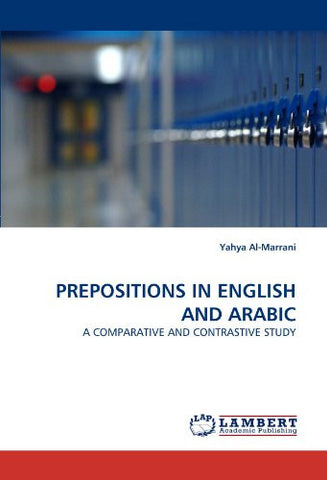 PREPOSITIONS IN ENGLISH AND ARABIC: A COMPARATIVE AND CONTRASTIVE STUDY
