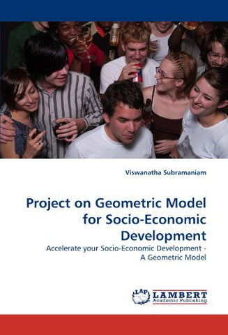 Project on Geometric Model for Socio-Economic Development: Accelerate your Socio-Economic Development - A Geometric Model