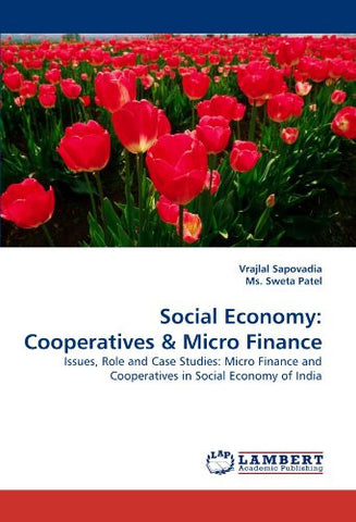 Social Economy: Cooperatives: Issues, Role and Case Studies: Micro Finance and Cooperatives in Social Economy of India