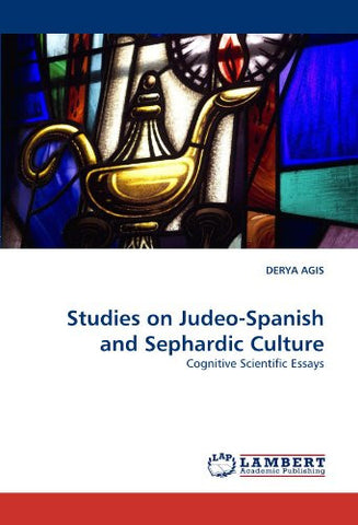 Studies on Judeo-Spanish and Sephardic Culture: Cognitive Scientific Essays