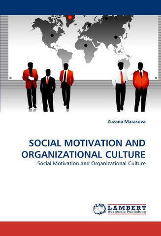 SOCIAL MOTIVATION AND ORGANIZATIONAL CULTURE: Social Motivation and Organizational Culture