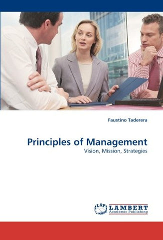 Principles of Management: Vision, Mission, Strategies
