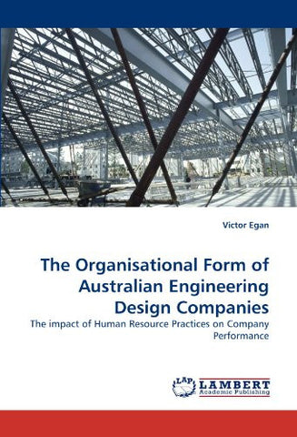 The Organisational Form of Australian Engineering Design Companies: The impact of Human Resource Practices on Company Performance