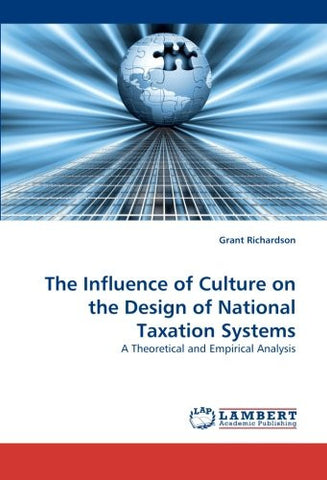 The Influence of Culture on the Design of National Taxation Systems: A Theoretical and Empirical Analysis