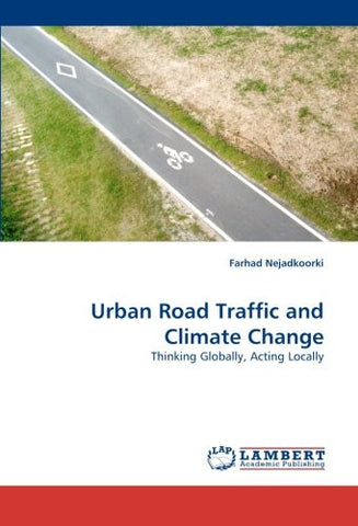 Urban Road Traffic and Climate Change: Thinking Globally, Acting Locally