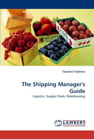 The Shipping Manager's Guide: Logistics, Supply Chain, Warehousing