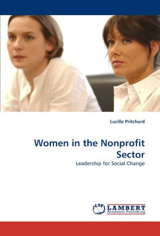 Women in the Nonprofit Sector: Leadership for Social Change