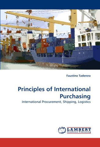 Principles of International Purchasing: International Procurement, Shipping, Logistics