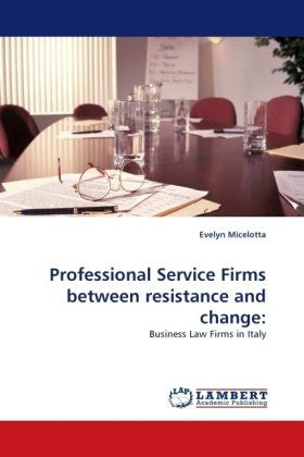 Professional Service Firms between resistance and change:: Business Law Firms in Italy