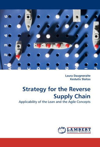 Strategy for the Reverse Supply Chain: Applicability of the Lean and the Agile Concepts
