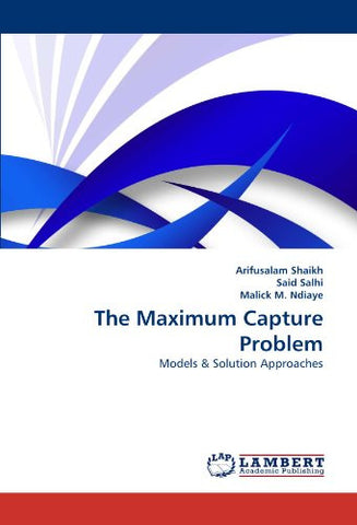 The Maximum Capture Problem: Models