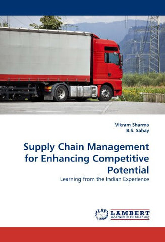 Supply Chain Management for Enhancing Competitive Potential: Learning from the Indian Experience