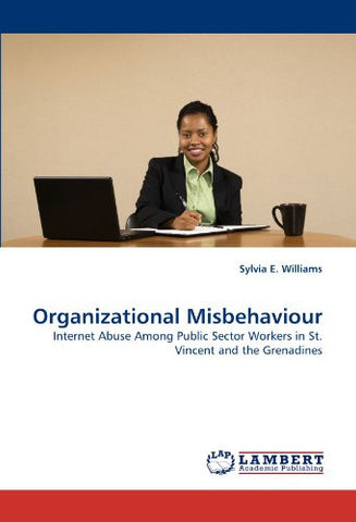 Organizational Misbehaviour: Internet Abuse Among Public Sector Workers in St. Vincent and the Grenadines