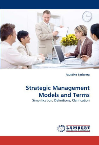 Strategic Management Models and Terms: Simplification, Definitions, Clarification
