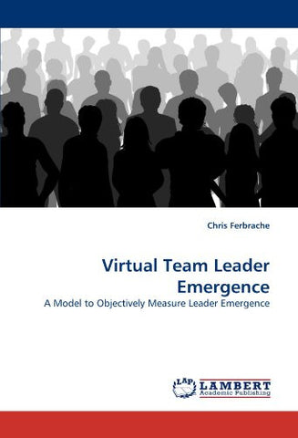 Virtual Team Leader Emergence: A Model to Objectively Measure Leader Emergence