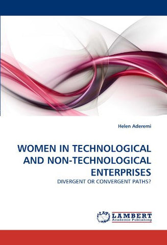 WOMEN IN TECHNOLOGICAL AND NON-TECHNOLOGICAL ENTERPRISES: DIVERGENT OR CONVERGENT PATHS?