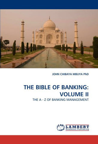 THE BIBLE OF BANKING: VOLUME II: THE A - Z OF BANKING MANAGEMENT