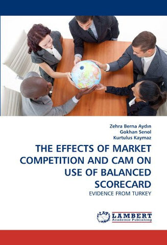 THE EFFECTS OF MARKET COMPETITION AND CAM ON USE OF BALANCED SCORECARD: EVIDENCE FROM TURKEY