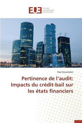 Pertinence de l'audit: Impacts du crédit-bail sur les états financiers (French Edition)