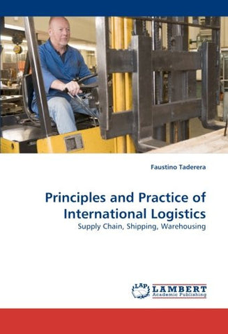Principles and Practice of International Logistics: Supply Chain, Shipping, Warehousing