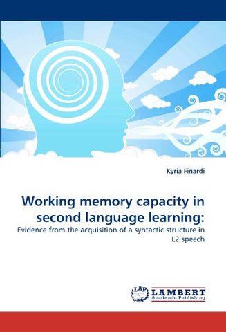 Working memory capacity in second language learning:: Evidence from the acquisition of a syntactic structure in L2 speech