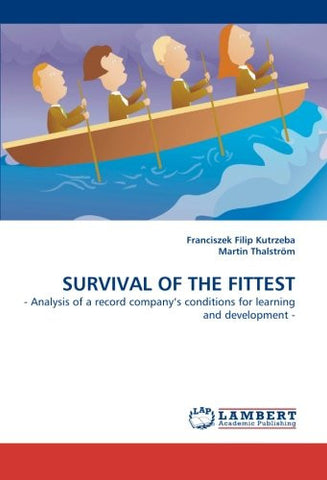 SURVIVAL OF THE FITTEST: - Analysis of a record company's conditions for learning and development -
