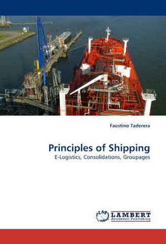Principles of Shipping: E-Logistics, Consolidations, Groupages
