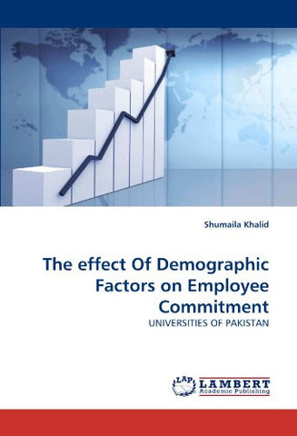 The effect Of Demographic Factors on Employee Commitment: UNIVERSITIES OF PAKISTAN